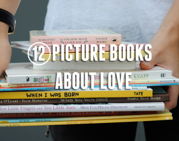 12 Picture Books about Love...