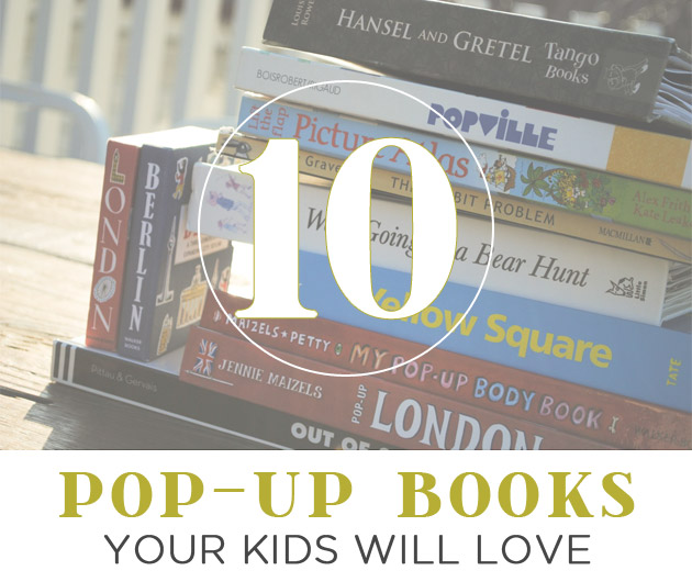 10 Pop-Up Books Your Kids will Love