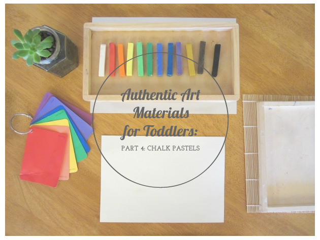 Authentic Art Materials for Toddlers Part Four: Chalk Pastels