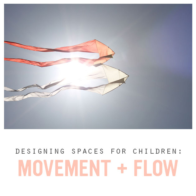 Designing Spaces for Children: Movement and Flow