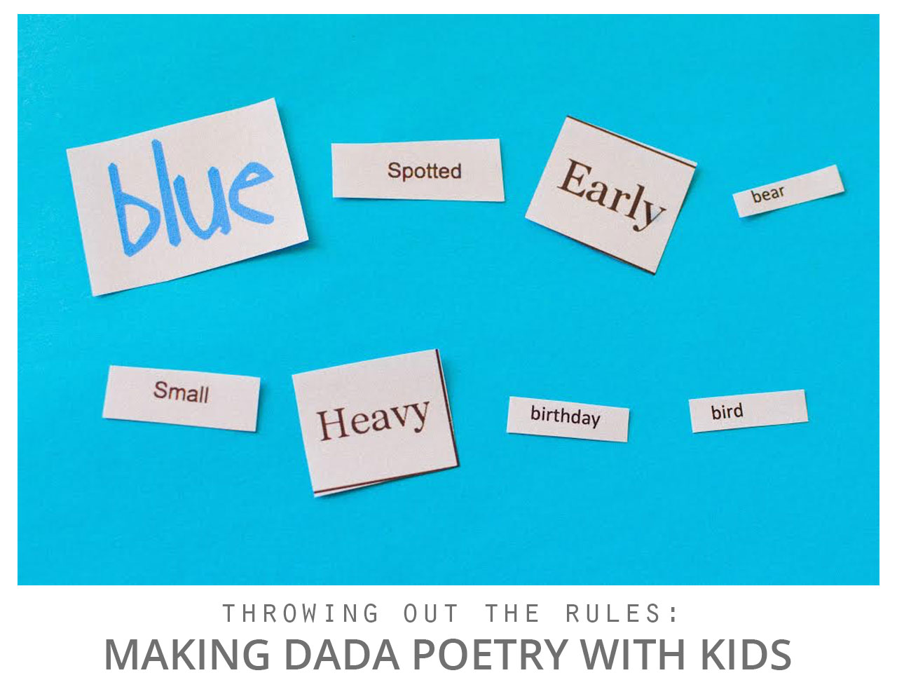 Throwing Out the Rules: Making Dada Poetry with Kids – Playful Learning