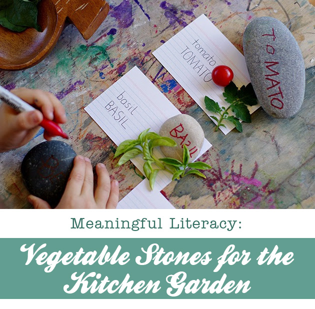 Meaningful Literacy: Vegetable Stones for the Kitchen Garden